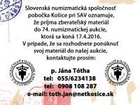 74. numizmatická aukcia organizovaná Slovenskou numizmatickou spoločnosťou pobočka Košice.